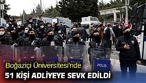 Boğaziçi Üniversitesi'nde 51 kişi adliyeye sevk edildi