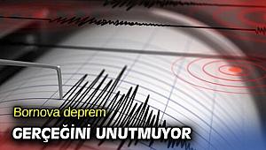 Bornova deprem gerçeğini unutmuyor