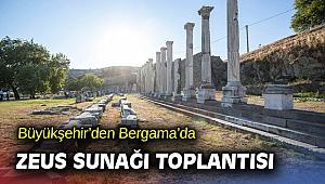 Büyükşehir'den Bergama'da Zeus Sunağı toplantısı