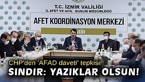 CHP'den 'AFAD daveti' tepkisi! Sındır: Yazıklar olsun!