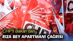 CHP'li Bakan'dan Rıza Bey Apartmanı çağrısı