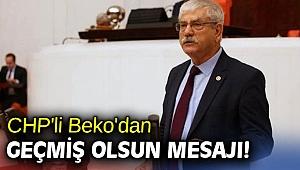 CHP'li Beko'dan geçmiş olsun mesajı!