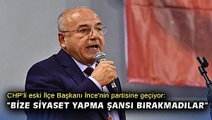 CHP'li eski İlçe Başkanı İnce'nin partisine geçiyor