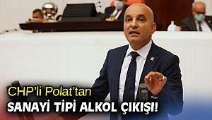 CHP'li Polat'tan sanayi tipi alkol çıkışı!