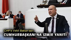 CHP'li Vekil Bakan'dan Cumhurbaşkanı'na İzmir yanıtı