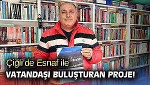 Çiğli'de Esnaf ile Vatandaşı Buluşturan Proje!