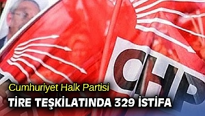 Cumhuriyet Halk Partisi Tire teşkilatında 329 istifa