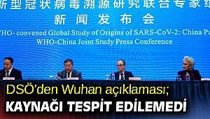 DSÖ'den Wuhan açıklaması; Kaynağı tespit edilemedi