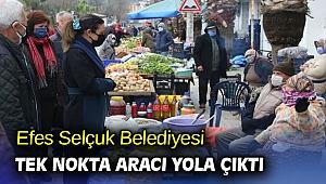 Efes Selçuk Belediyesi tek nokta aracı yola çıktı