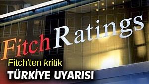 Fitch'ten kritik Türkiye uyarısı