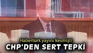 Kılıçdaroğlu'dan konuşmasını kesen Habertürk'e tepki