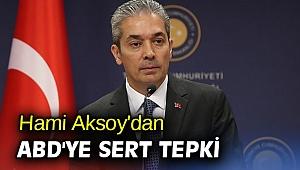 Hami Aksoy'dan ABD'ye sert tepki