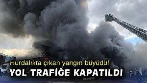 Hurdalıkta çıkan yangın büyüdü! Yol trafiğe kapatıldı