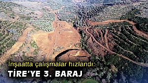 İnşaatta çalışmalar hızlandı: Tire'ye 3. Baraj