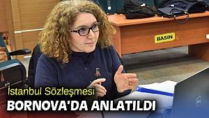 İstanbul Sözleşmesi Bornova'da anlatıldı