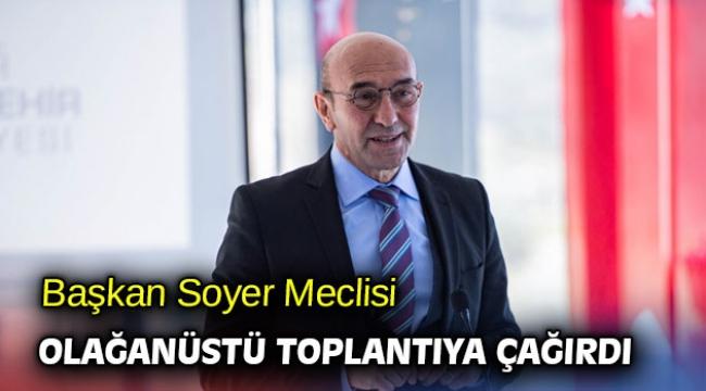 İzmir Büyükşehir Belediye Meclisi olağanüstü toplanacak