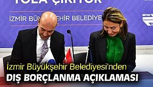 İzmir Büyükşehir Belediyesi'nden dış borçlanma açıklaması