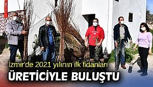 İzmir'de 2021 yılının ilk fidanları üreticiyle buluştu