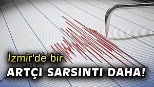 İzmir'de bir artçı sarsıntı daha!
