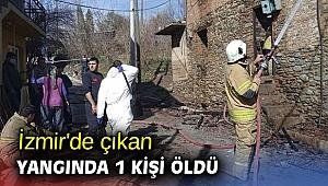 İzmir'de çıkan yangında 1 kişi öldü