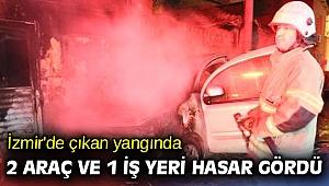 İzmir'de çıkan yangında 2 araç ve 1 iş yeri hasar gördü