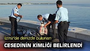 İzmir'de denizde bulunan erkek cesedinin kimliği belli oldu