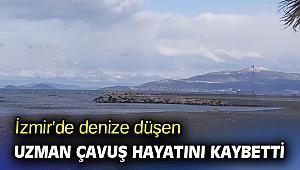 İzmir'de denize düşen uzman çavuş hayatını kaybetti