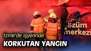İzmir'de işyerinde korkutan yangın
