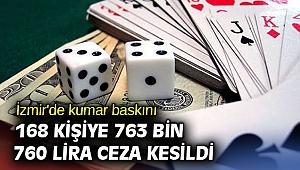 İzmir'de kumar baskını!  168 kişiye 763 bin 760 lira ceza kesildi