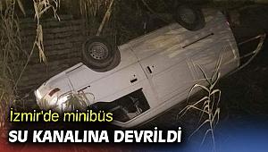 İzmir'de minibüs su kanalına devrildi