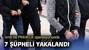 İzmir'de PKK/KCK operasyonunda 7 şüpheli yakalandı
