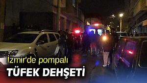İzmir'de pompalı tüfek dehşeti