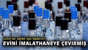 İzmir'de sahte içki baskını! Evini imalathaneye çevirmiş