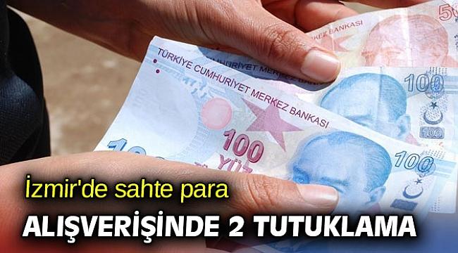 İzmir'de sahte para alışverişinde 2 tutuklama