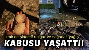 İzmir'de şiddetli rüzgar ve sağanak yağış kabusu yaşattı!