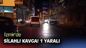 İzmir'de silahlı kavga! 1 yaralı