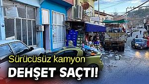 İzmir'de sürücüsüz kamyon dehşet saçtı!
