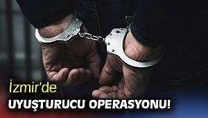 İzmir'de uyuşturucu operasyonu!