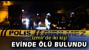 İzmir'de yalnız yaşayan kişi evinde ölü bulundu