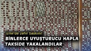İzmir'de zehir baskını! Binlerce uyuşturucu hapla takside yakalandılar
