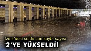 İzmir'deki selde can kaybı sayısı 2'ye yükseldi!