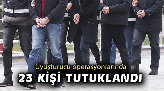 İzmir'deki uyuşturucu operasyonlarında 23 kişi tutuklandı