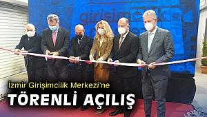 İzmir Girişimcilik Merkezi'ne törenli açılış