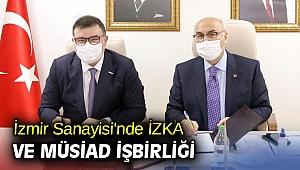 İzmir Sanayisinde İZKA ve MÜSİAD İşbirliği