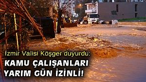İzmir Valisi Köşger duyurdu: Kamu çalışanları yarım gün izinli!
