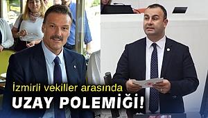 İzmirli vekiller arasında uzay polemiği!