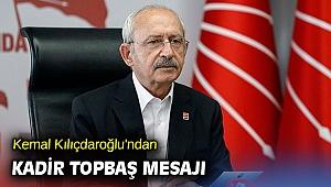 Kemal Kılıçdaroğlu'ndan Kadir Topbaş mesajı