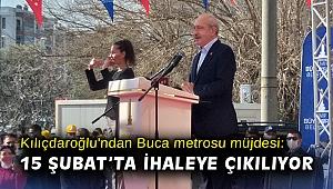 Kılıçdaroğlu'ndan Buca metrosu müjdesi: 15 Şubat'ta ihaleye çıkılıyor