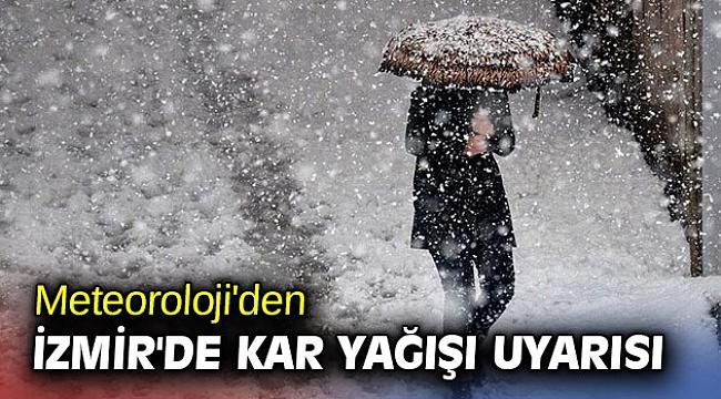 Meteoroloji'den İzmir'de kar yağışı uyarısı