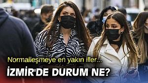 Normalleşmeye en yakın iller... İzmir'de durum ne?
